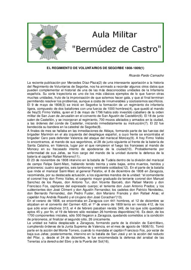 EL REGIMIENTO DE VOLUNTARIOS DE SEGORBE 1808-1809(1) Ricardo Pardo Camacho La reciente publicación por Mercedes Díaz-Plaza...