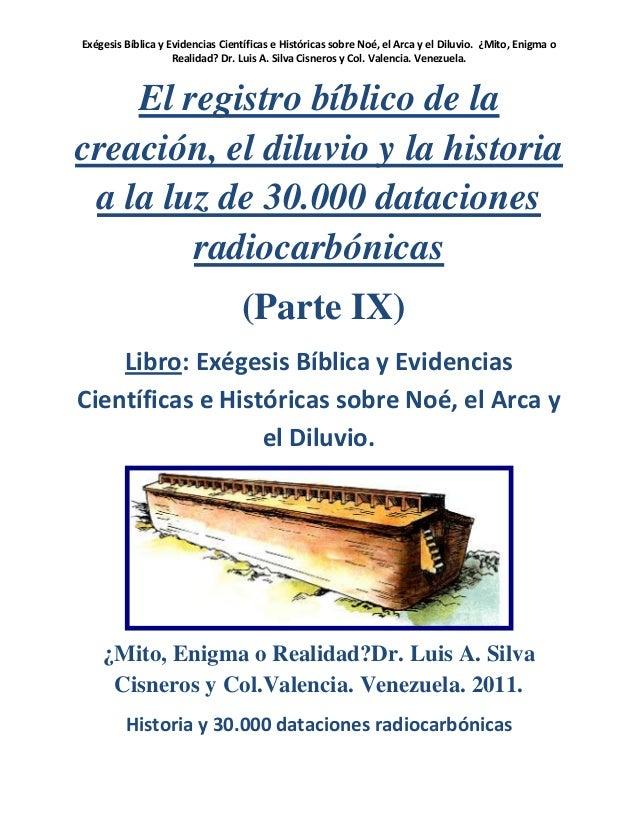 Exégesis Bíblica y Evidencias Científicas e Históricas sobre Noé, el Arca y el Diluvio. ¿Mito, Enigma o                   ...