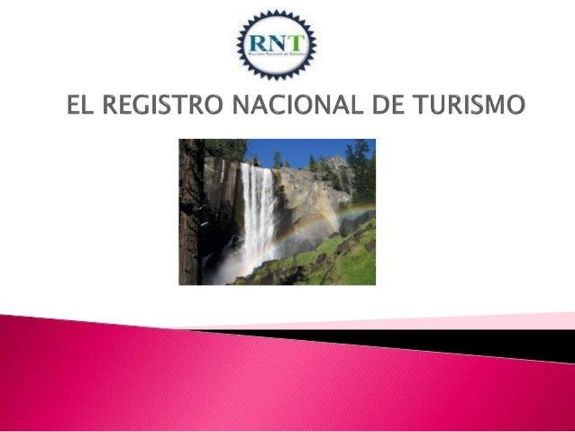 Es un Registro Público que depende de CORSATUR, donde se inscriben Empresas Turísticas, nacionales o extranjeras, así como...