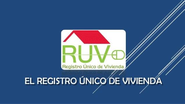 EL REGISTRO ÚNICO DE VIVIENDA