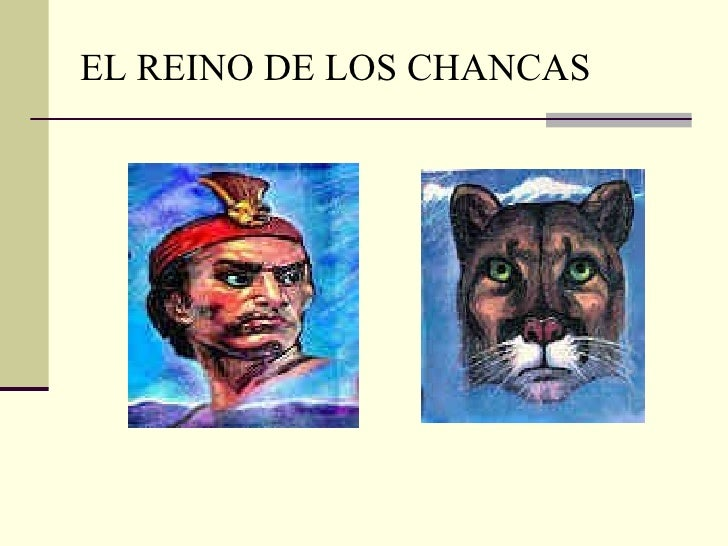 EL REINO DE LOS CHANCAS