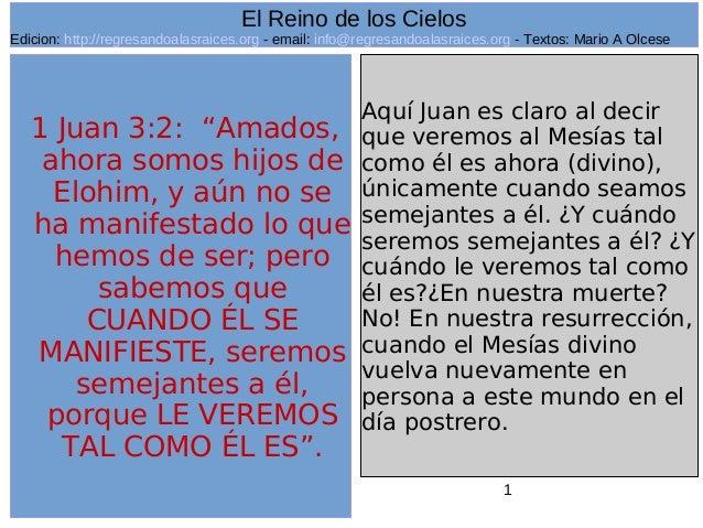 Edicion: http://regresandoalasraices.org - email: info@regresandoalasraices.org - Textos: Mario A Olcese  1  El Reino de l...