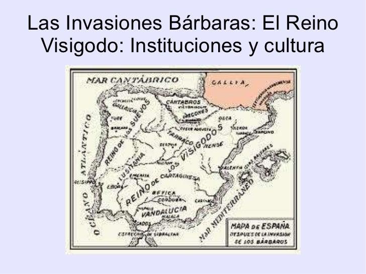 Las Invasiones Bárbaras: El Reino Visigodo: Instituciones y cultura