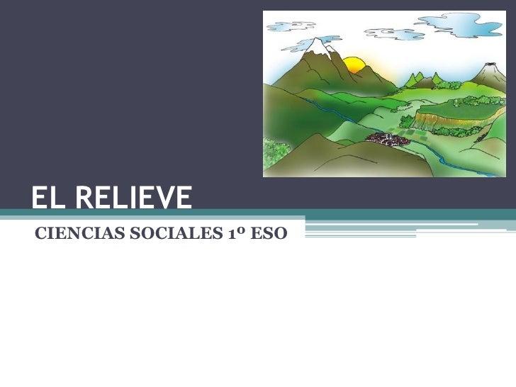 EL RELIEVECIENCIAS SOCIALES 1º ESO