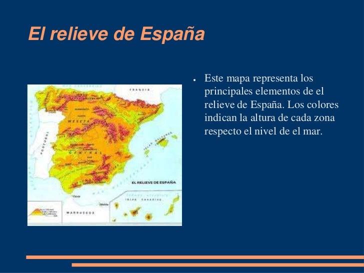 El relieve de España                  ●    Este mapa representa los                       principales elementos de el     ...