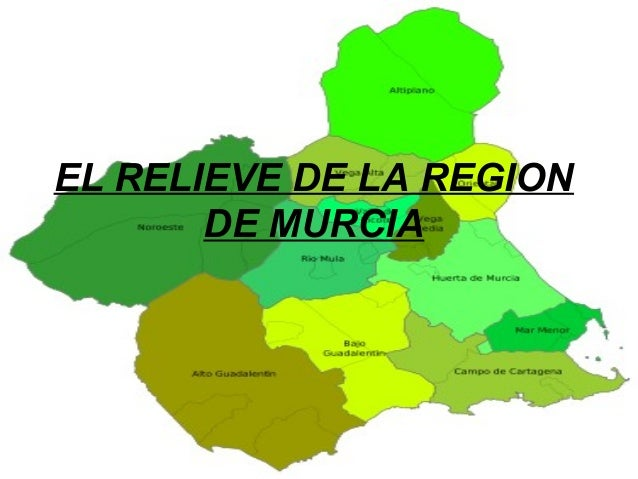 EL RELIEVE DE LA REGION DE MURCIA