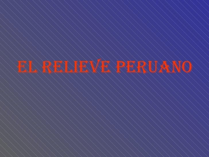 EL RELIEVE PERUANO