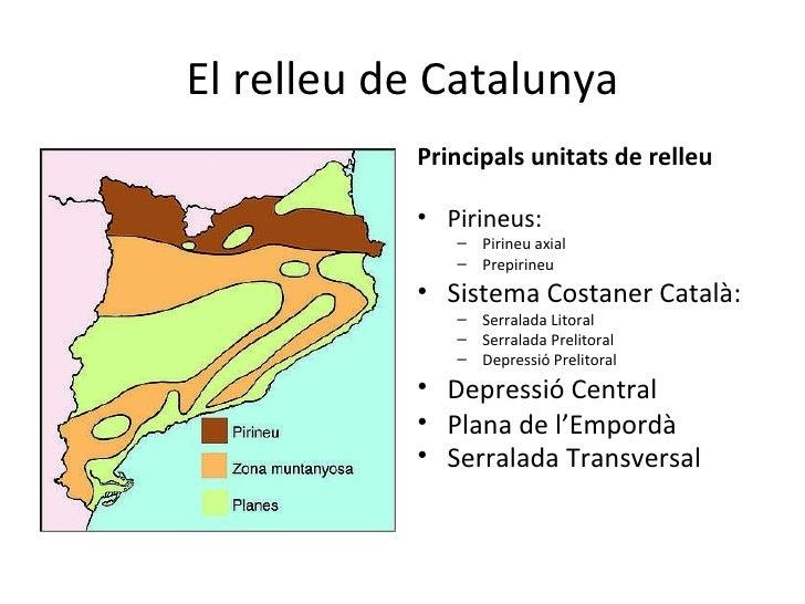 El relleu de Catalunya <ul><li>Principals unitats de relleu </li></ul><ul><li>Pirineus: </li></ul><ul><ul><li>Pirineu axia...