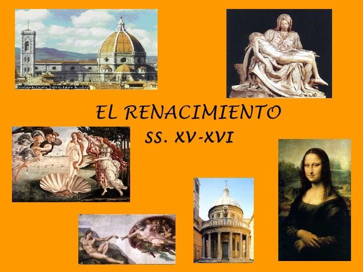 EL RENACIMIENTO SS. XV-XVI