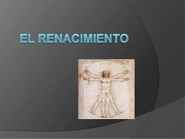 ¿Qué fue el renacimiento? Se denomina Renacimiento al fenómeno cultural o movimiento de revitalización cultural que surge ...