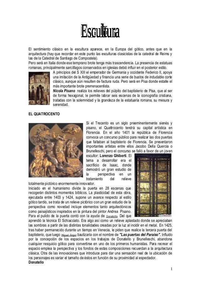 El sentimiento clásico en la escultura aparece, en la Europa del gótico, antes que en la arquitectura (hay que recordar en...