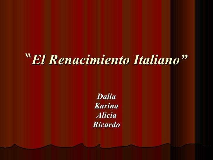 """ El Renacimiento Italiano"" Dalia Karina Alicia Ricardo"