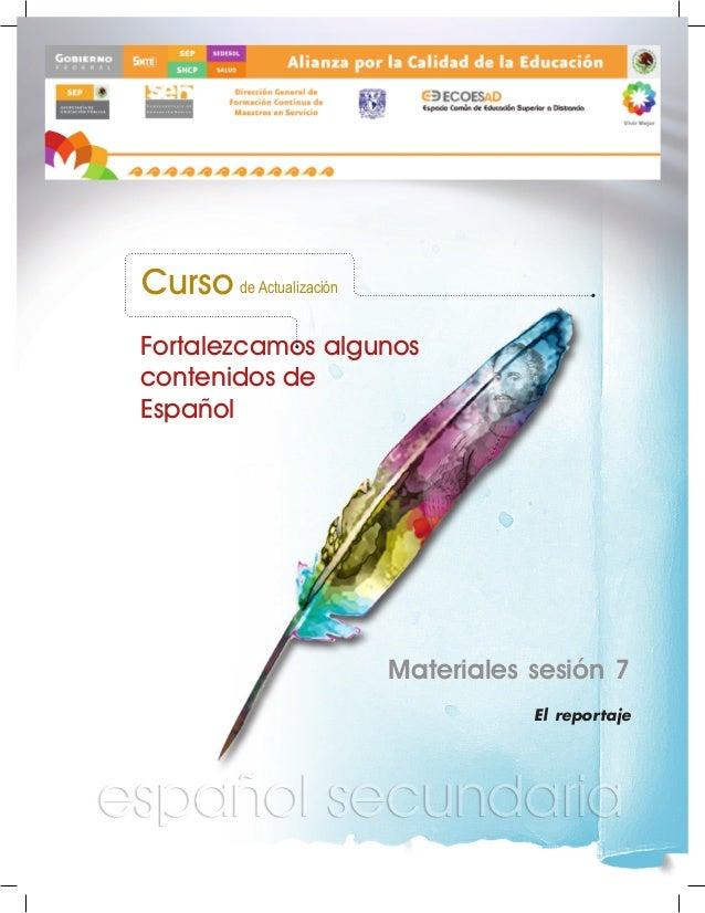 Curso de Actualización Fortalezcamos algunos contenidos de Español  Materiales sesión 7 El reportaje