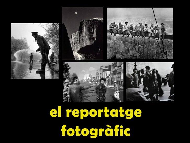 el reportatge  fotogràfic