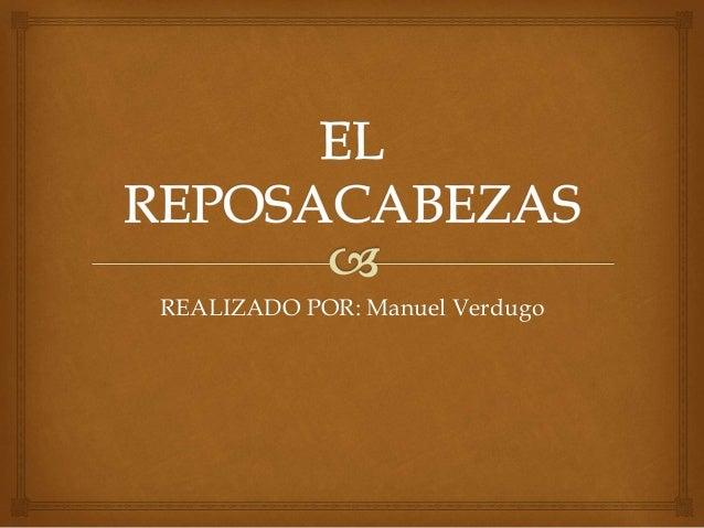 REALIZADO POR: Manuel Verdugo