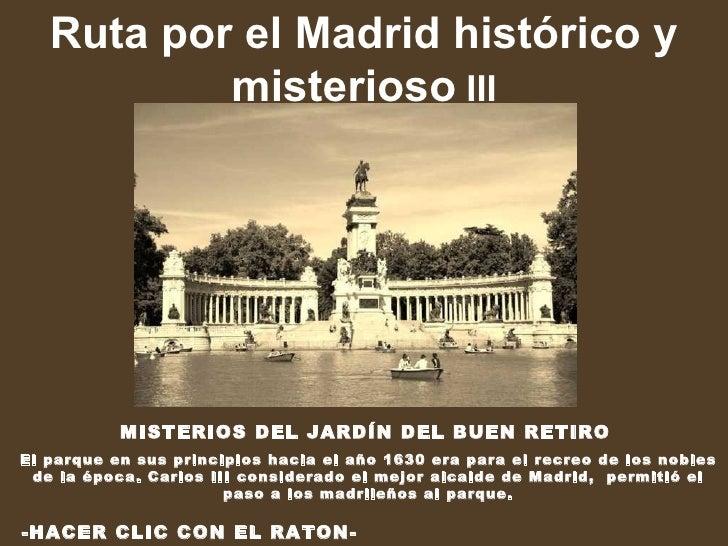 Ruta por el Madrid histórico y misterioso  III MISTERIOS DEL JARDÍN DEL BUEN RETIRO   El parque en sus principios hacia el...