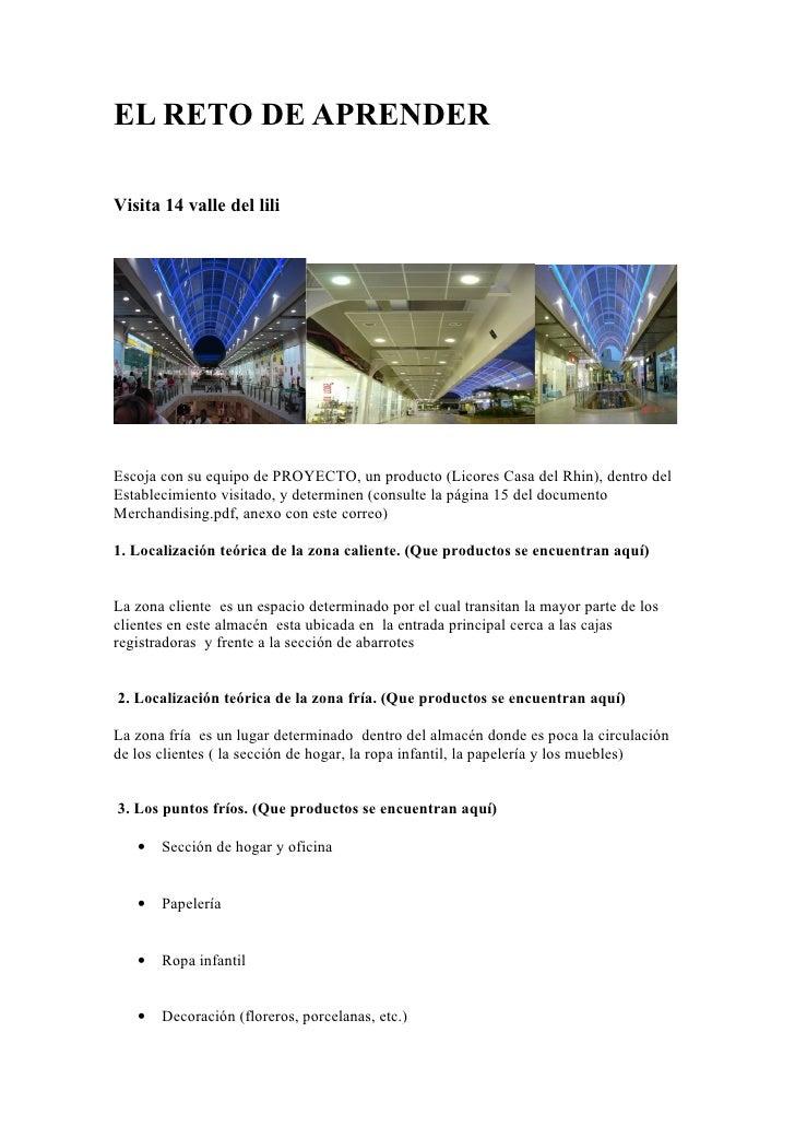 EL RETO DE APRENDER  Visita 14 valle del lili     Escoja con su equipo de PROYECTO, un producto (Licores Casa del Rhin), d...