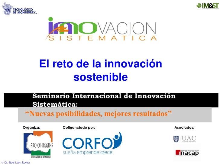 El reto de la innovación                                 sostenible                         Seminario Internacional de Inn...