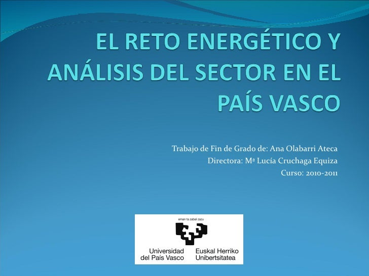 Trabajo de Fin de Grado de: Ana Olabarri Ateca Directora: Mª Lucía Cruchaga Equiza Curso: 2010-2011