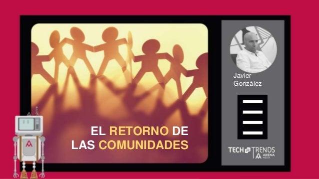 EL RETORNO DE LAS COMUNIDADES Javier González