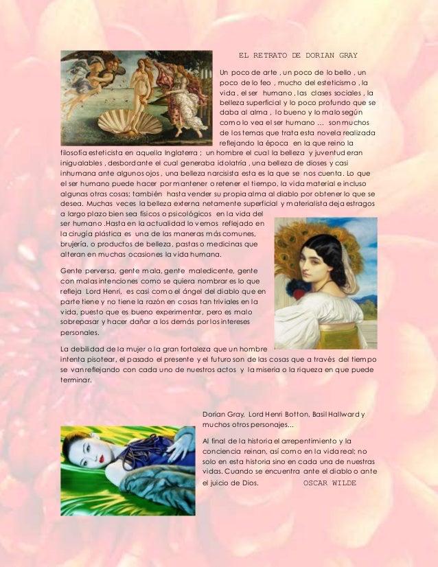 EL RETRATO DE DORIAN GRAY Un poco de arte , un poco de lo bello , un poco de lo feo , mucho del esteticismo , la vida , el...