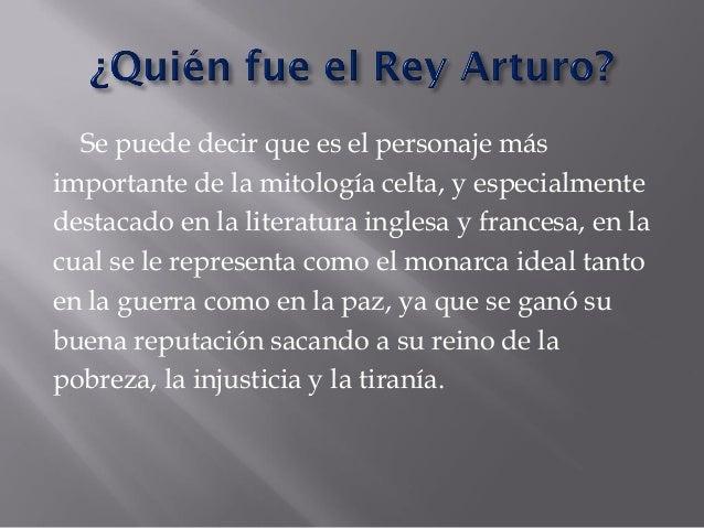 El rey Arturo es un hombre alto, delgado, el pelo de color oscuro, de ojos grandes, orejas pequeñas, y nariz achatada. Ade...