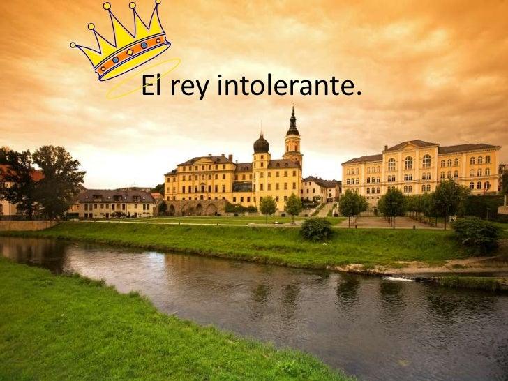 El rey intolerante.