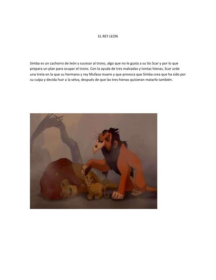 EL REY LEONSimba es un cachorro de león y sucesor al trono, algo que no le gusta a su tío Scar y por lo queprepara un plan...