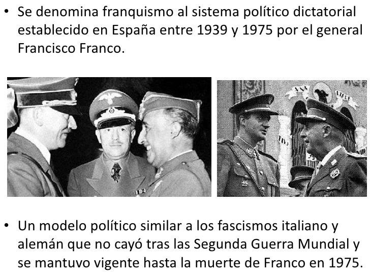 • Se denomina franquismo al sistema político dictatorial  establecido en España entre 1939 y 1975 por el general  Francisc...