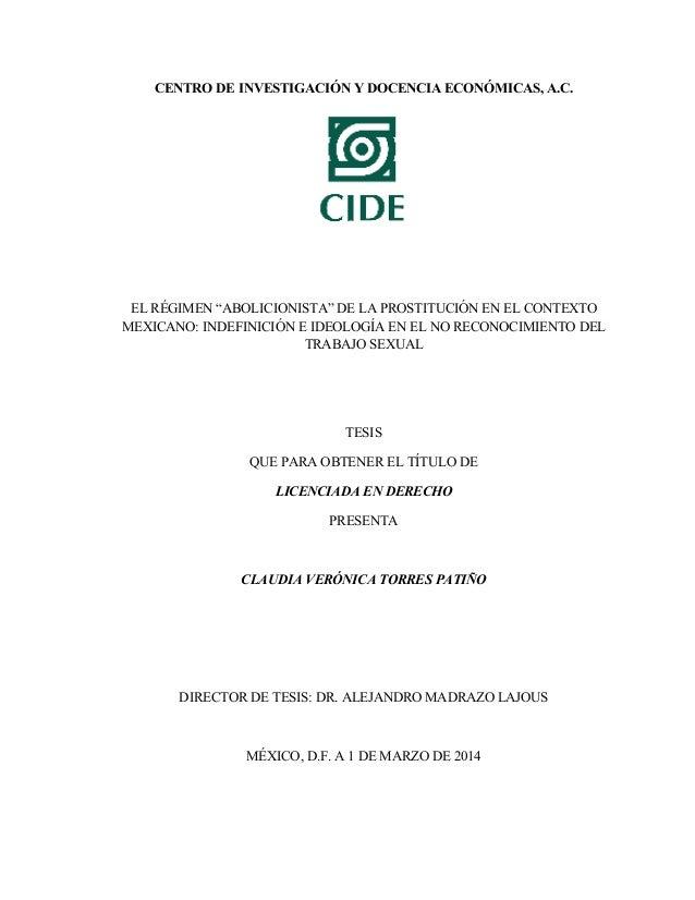 """CENTRO DE INVESTIGACIÓN Y DOCENCIA ECONÓMICAS, A.C. EL RÉGIMEN """"ABOLICIONISTA"""" DE LA PROSTITUCIÓN EN EL CONTEXTO MEXICANO:..."""