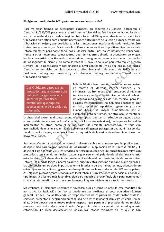 Mikel Larrazabal © 2015 www.mlarrazabal.com El régimen transitorio del IVA: ¿estamos ante su desaparición? Hace ya algún t...
