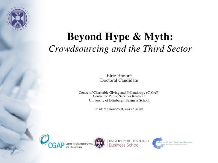 Beyond Hype & Myth:Crowdsourcing and the Third Sector                      Elric Honoré                    Doctoral Candid...