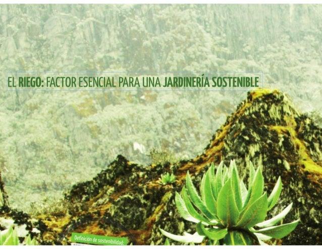 El riego, factor esencial para una jardinería sostenible. Jornada AEP, 13 diciembre 2013.