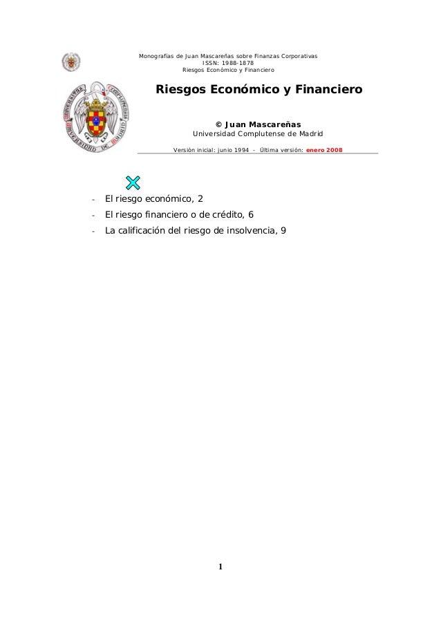 Monografías de Juan Mascareñas sobre Finanzas CorporativasISSN: 1988-1878Riesgos Económico y Financiero1Riesgos Económico ...