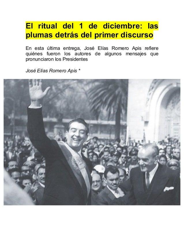 El ritual del 1 de diciembre: lasplumas detrás del primer discursoEn esta última entrega, José Elías Romero Apis refierequ...