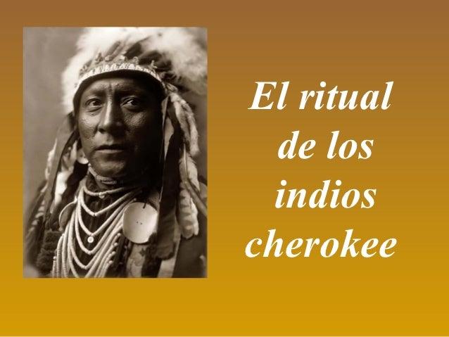 El ritual  de los  indioscherokee