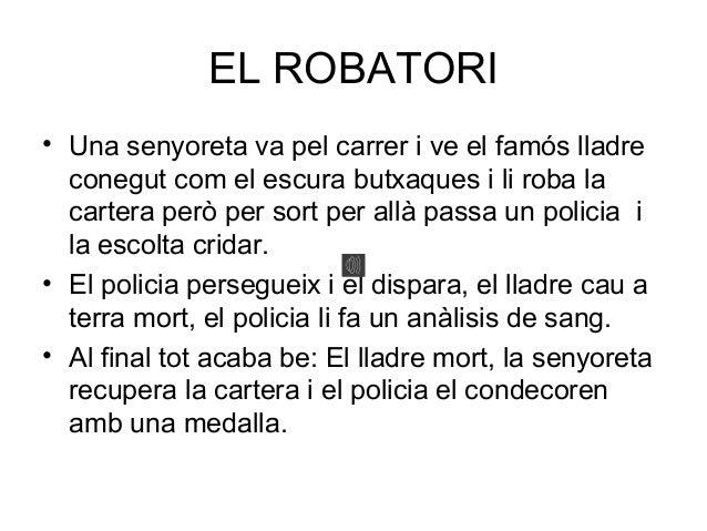 EL ROBATORI • Una senyoreta va pel carrer i ve el famós lladre conegut com el escura butxaques i li roba la cartera però p...