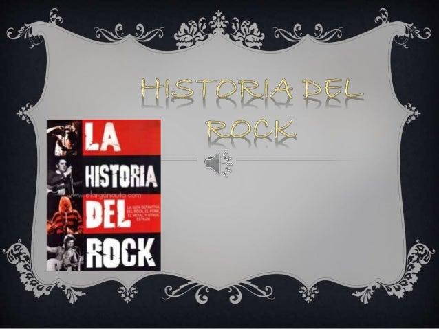 El rock es un genero musical surgido en Estados  Unidos en la década de 1950, que evolucionó hacia  una variedad de estilo...