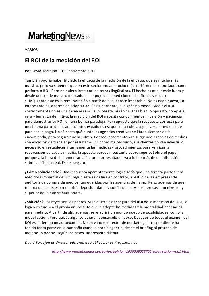 VARIOSEl ROI de la medición del ROIPor David Torrejón - 13 Septiembre 2011También podría haber titulado la eficacia de la ...