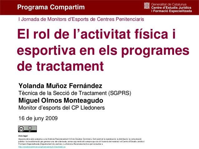 El rol de l'activitat física i esportiva en els programes de tractament Yolanda Muñoz Fernández TTèècnica de la Seccicnica...