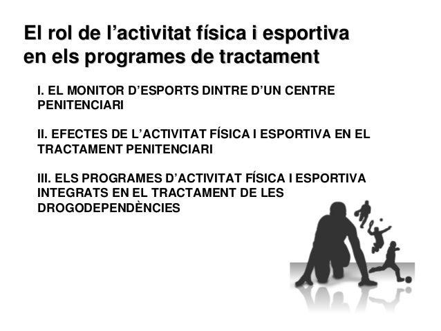 El rol de l'activitat fisica i esportiva en els programes tractament Slide 2