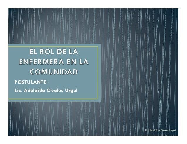 POSTULANTE:Lic. Adelaida Ovales UrgelLic. Adelaida Ovales Urgel