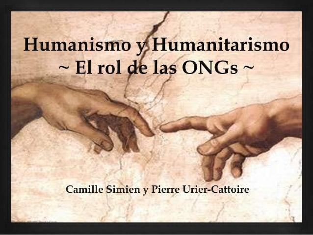 IntroducciónI. En que los dos se oponenII. El rol ambiguo de les ONG     humanitariasIII. Dos casos actualesConclusión