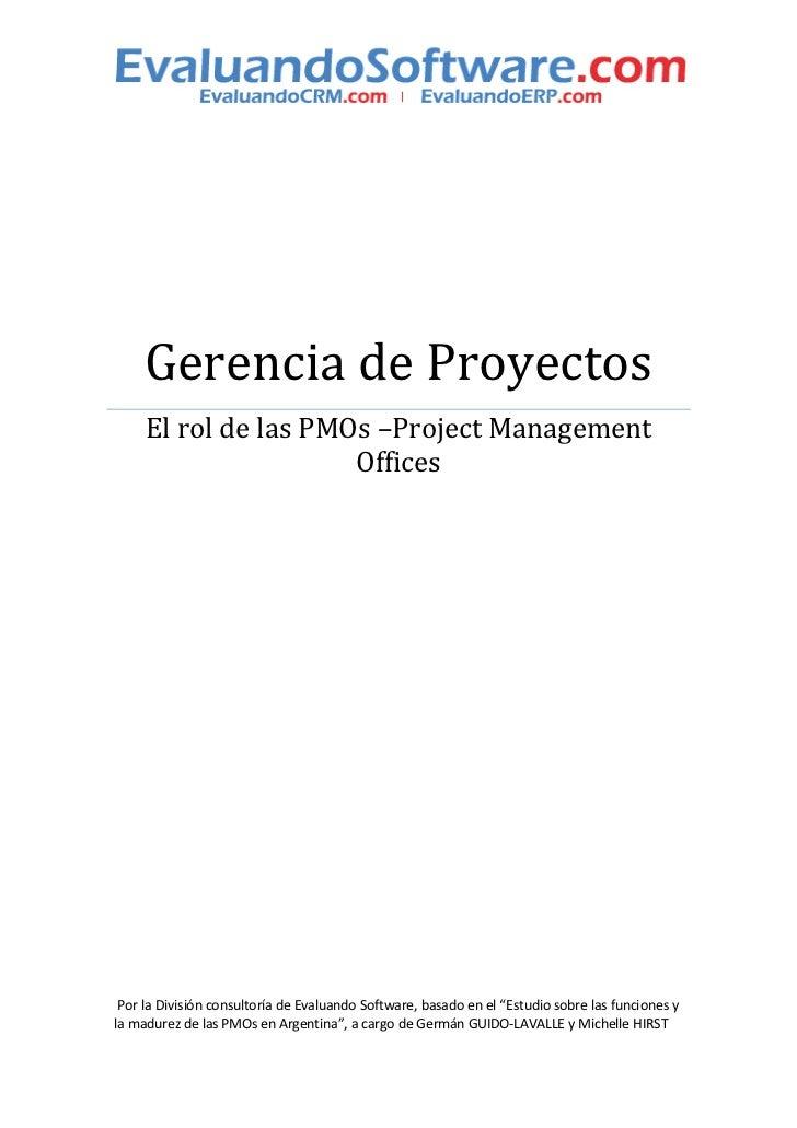 Gerencia de Proyectos     El rol de las PMOs –Project Management                      Offices Por la División consultoría ...