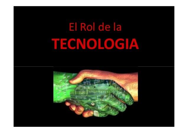 El Rol de la TECNOLOGIA