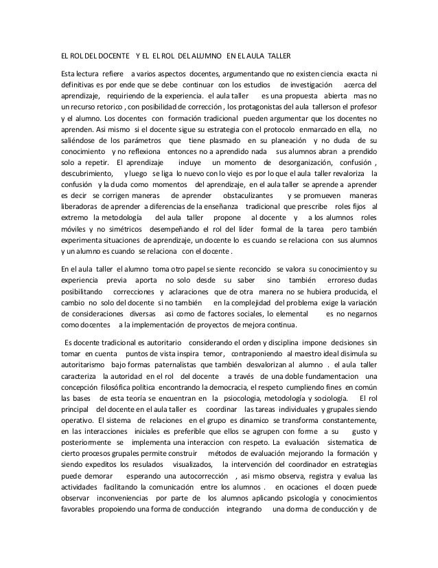 EL ROL DEL DOCENTE Y EL EL ROL DEL ALUMNO EN EL AULA TALLEREsta lectura refiere a varios aspectos docentes, argumentando q...
