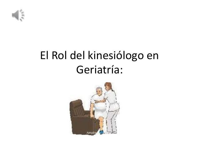 El Rol del kinesiólogo en Geriatría: