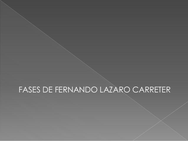 FASES DE FERNANDO LAZARO CARRETER