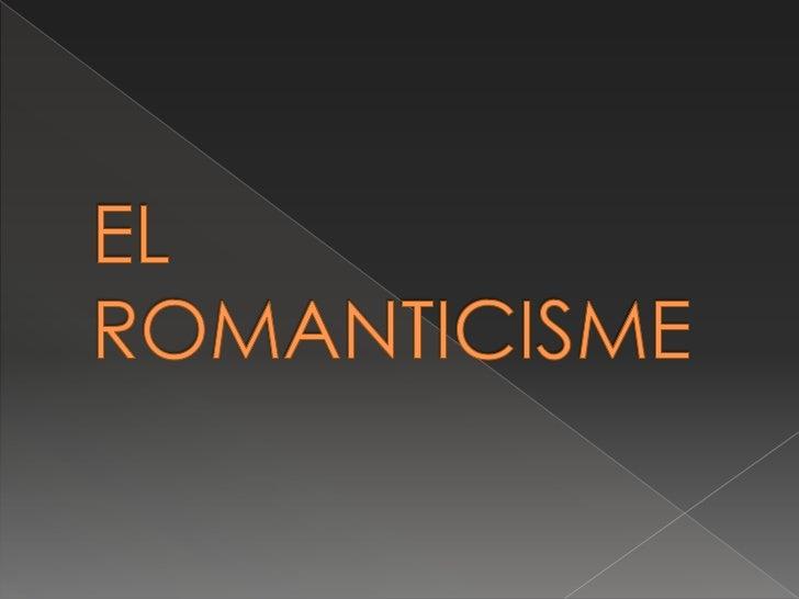 EL ROMANTICISME<br />