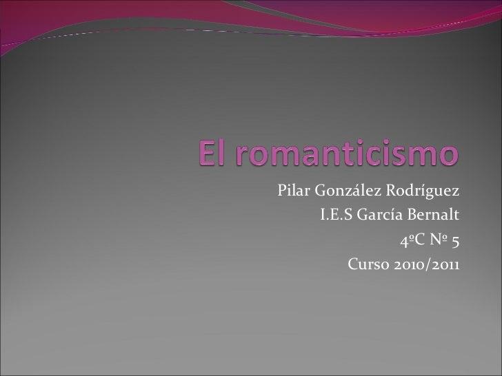 Pilar González Rodríguez I.E.S García Bernalt 4ºC Nº 5 Curso 2010/2011